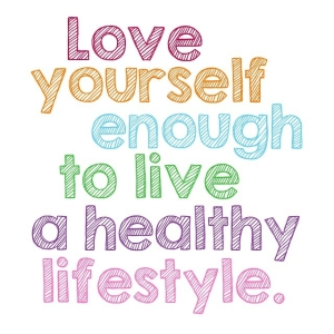 61273-Love-Yourself-Enough-To-Live-A-Healthy-Lifestyle